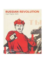 Russian Revolution: Hope, Tragedy, Myths