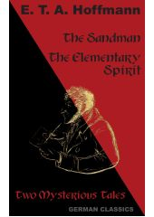 The Sandman, The Elementary Spirit (Two Mysterious Tales, German Classics) Mondial
