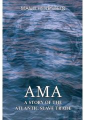 Ama, A Story Of The Atlantic Slave Trade Moritz Isaac Herbstein