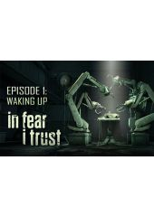 In Fear I Trust - Episode 1: Waking Up (PC)